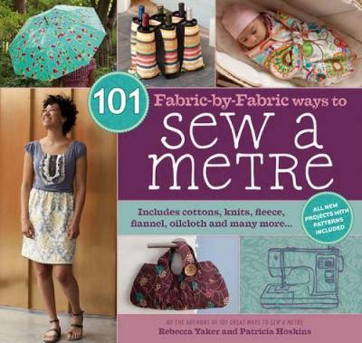 101 Fabric-by-Fabric Ways to Sew a Metre (Spiral bound)