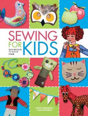Sewing For Kids: Easy Projects to Sew at Home (Hardback)