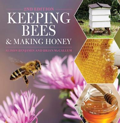 Keeping Bees and Making Honey: 2nd Edition (Paperback)