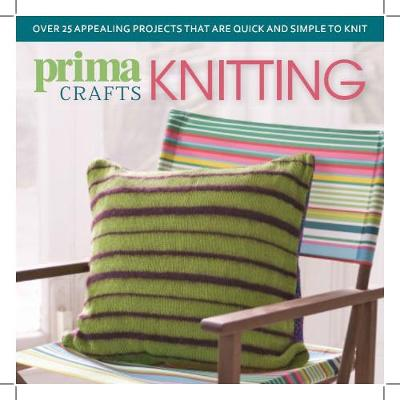 Prima Crafts Knitting: Over 25 appealing projects that are quick and simple to knit (Paperback)