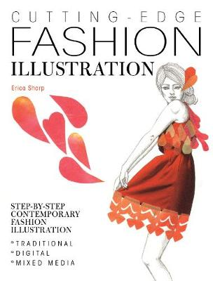 Cutting-Edge Fashion Illustration: Step-by-step contemporary fashion illustration - traditional, digital and mixed media (Paperback)