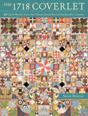 The 1718 Coverlet: 69 quilt blocks from the oldest dated British patchwork coverlet (Paperback)