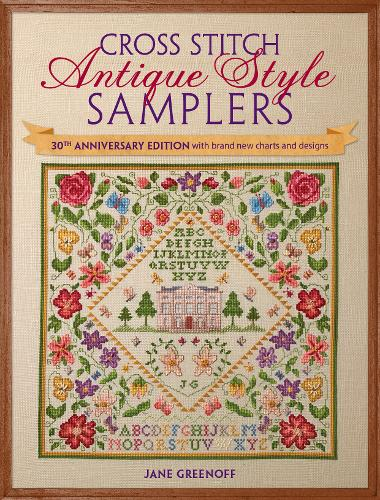 Cross Stitch Antique Style Samplers: 30th anniversary edition with brand new charts and designs (Paperback)