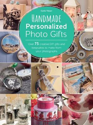Handmade Personalized Photo Gifts: Over 74 Creative DIY Gifts and Keepsakes to Make from Your Photographs (Paperback)