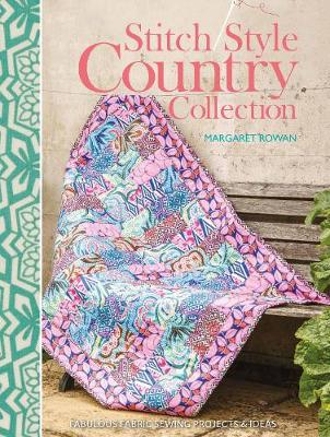 Stitch Style Country Collection: Fabulous Fabric Sewing Projects & Ideas (Paperback)
