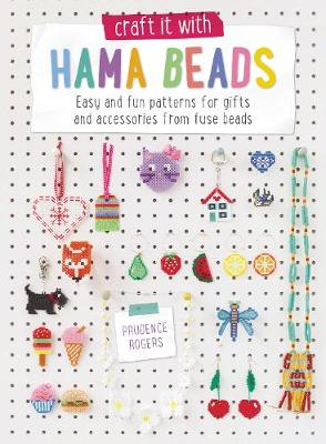 Craft it With Hama Beads: Easy and fun patterns for gifts and accessories from fuse beads (Paperback)