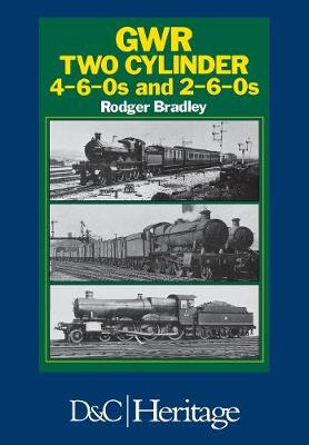 Great Western Railway Two Cylinder 4-6-0's and 2-6-0's (Paperback)