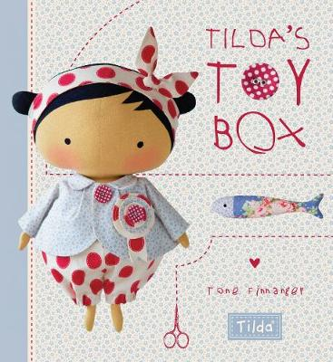 Tilda's Toybox: Sewing Patterns for Soft Toys and More from the Magical World of Tilda (Hardback)