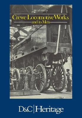 Crewe Locomotive Works and Its Men (Paperback)