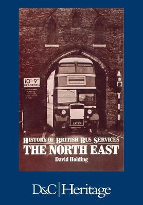 History of the British Bus Service: North East (Paperback)