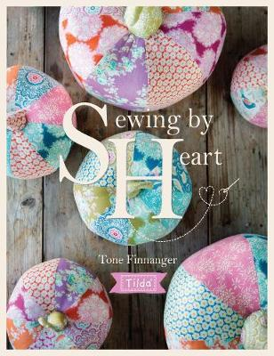 Tilda Sewing By Heart: For the love of fabrics (Paperback)
