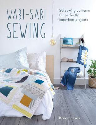 Wabi-Sabi Sewing: 20 sewing patterns for perfectly imperfect projects (Paperback)
