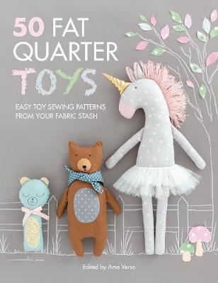 50 Fat Quarter Toys: Easy toy sewing patterns from your fabric stash (Paperback)