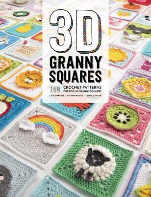 3D Granny Squares: 100 crochet patterns for pop-up granny squares (Paperback)
