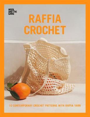 Raffia Crochet: 10 contemporary crochet patterns with raffia yarn (Paperback)