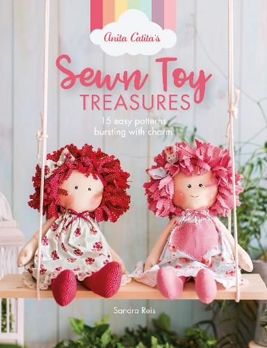 Anita Catita's Sewn Toy Treasures: 15 easy patterns bursting with charm (Paperback)