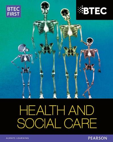 BTEC First in Health and Social Care Student Book - BTEC First Health & Social Care (Paperback)