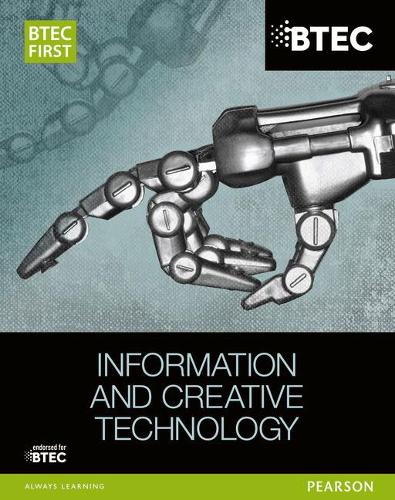 BTEC First in Information and Creative Technology Student Book - BTEC First IT (Paperback)