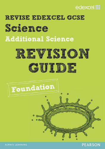Revise Edexcel: Edexcel GCSE Additional Science Revision Guide Foundation - Print and Digital Pack - REVISE Edexcel GCSE Science 11