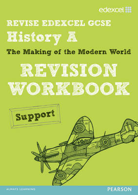 REVISE EDEXCEL: Edexcel GCSE History Specification A Modern World History Revision Workbook Support - REVISE Edexcel GCSE History 09 (Paperback)