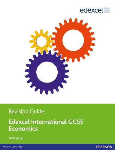 Edexcel International GCSE Economics Revision Guide print and ebook bundle - Edexcel International GCSE