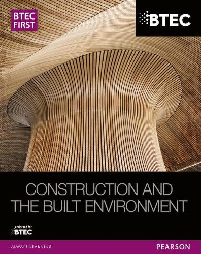BTEC First Construction and the Built Environment Student Book - BTEC First Construction (Paperback)