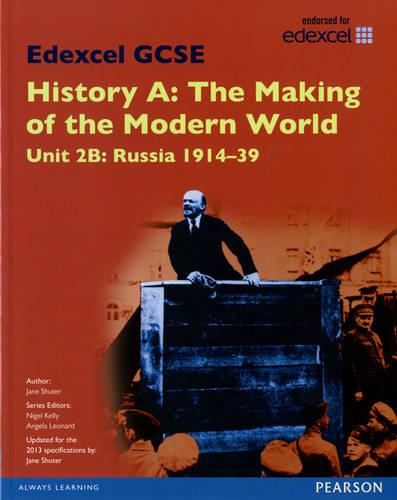 Edexcel GCSE History A The Making of the Modern World: Unit 2B Russia 1914-39 SB 2013 - Edexcel GCSE MW History 2013 (Paperback)