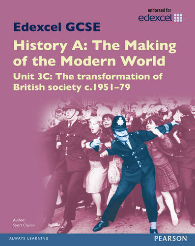 Edexcel GCSE History A The Making of the Modern World: Unit 3C The transformation of British society c1951-79 SB 2013 - Edexcel GCSE MW History 2013 (Paperback)