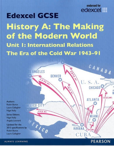Edexcel GCSE History A The Making of the Modern World: Unit 1 International Relations: The era of the Cold War 1943-91 SB 2013 - Edexcel GCSE MW History 2013 (Paperback)