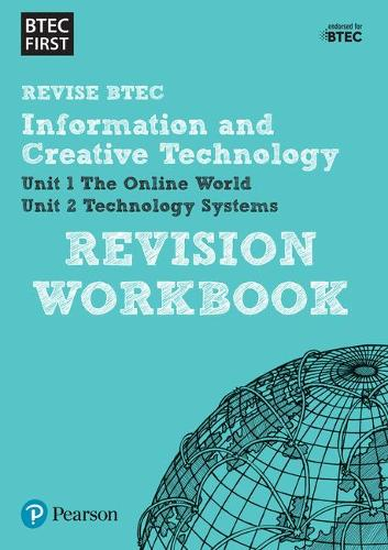 Pearson REVISE BTEC First in I&CT Revision Workbook: for home learning, 2021 assessments and 2022 exams - BTEC First IT (Paperback)