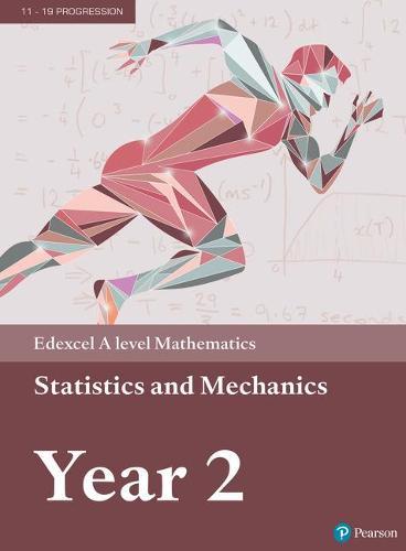 Edexcel A level Mathematics Statistics & Mechanics Year 2 Textbook + e-book  - A level Maths and Further Maths 2017