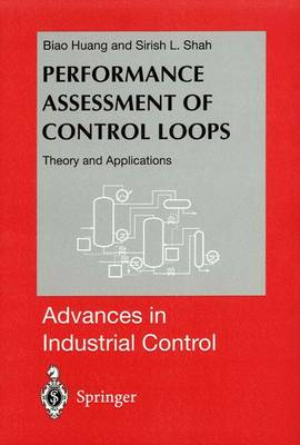 Performance Assessment of Control Loops: Theory and Applications - Advances in Industrial Control (Paperback)