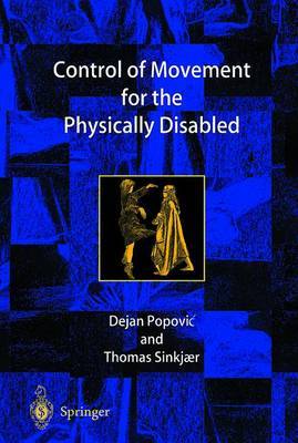Control of Movement for the Physically Disabled: Control for Rehabilitation Technology (Paperback)