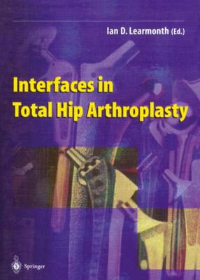 Interfaces in Total Hip Arthroplasty (Paperback)