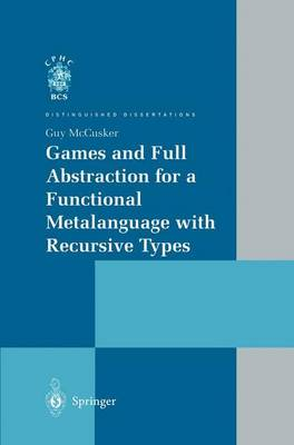 Games and Full Abstraction for a Functional Metalanguage with Recursive Types - Distinguished Dissertations (Paperback)