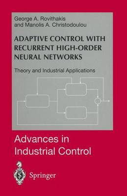 Adaptive Control with Recurrent High-order Neural Networks: Theory and Industrial Applications - Advances in Industrial Control (Paperback)