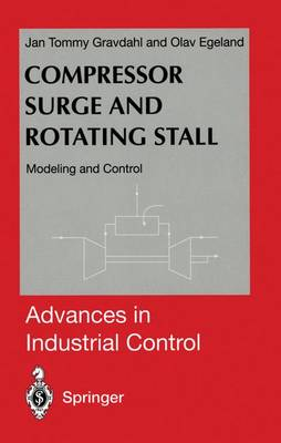 Compressor Surge and Rotating Stall: Modeling and Control - Advances in Industrial Control (Paperback)