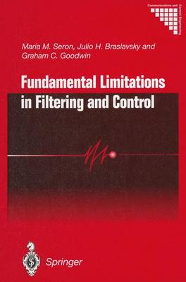 Fundamental Limitations in Filtering and Control - Communications and Control Engineering (Paperback)