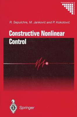 Constructive Nonlinear Control - Communications and Control Engineering (Paperback)