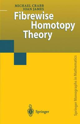 Fibrewise Homotopy Theory - Springer Monographs in Mathematics (Paperback)