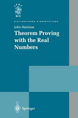 Theorem Proving with the Real Numbers - Distinguished Dissertations (Paperback)