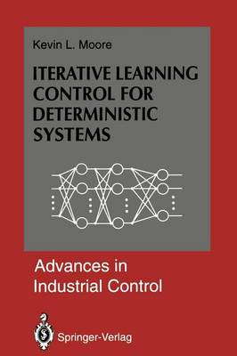 Iterative Learning Control for Deterministic Systems - Advances in Industrial Control (Paperback)