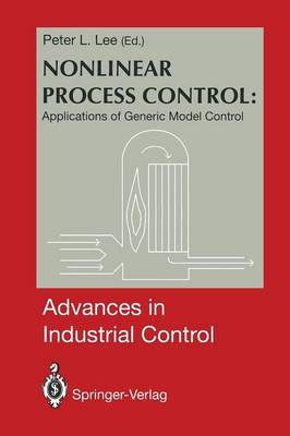 Nonlinear Process Control:: Applications of Generic Model Control - Advances in Industrial Control (Paperback)