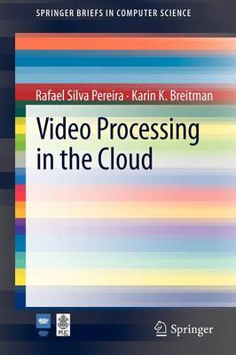 Video Processing in the Cloud - SpringerBriefs in Computer Science (Paperback)