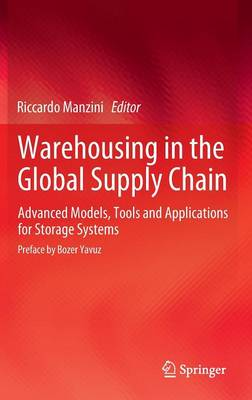 Warehousing in the Global Supply Chain: Advanced Models, Tools and Applications for Storage Systems (Hardback)
