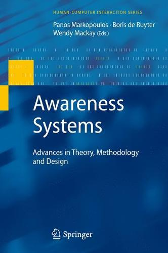 Awareness Systems: Advances in Theory, Methodology and Design - Human-Computer Interaction Series (Paperback)