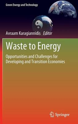Waste to Energy: Opportunities and Challenges for Developing and Transition Economies - Green Energy and Technology (Hardback)