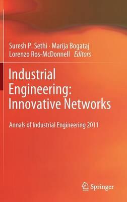 "Industrial Engineering: Innovative Networks: 5th International Conference on Industrial Engineering and Industrial Management ""CIO 2011"", Cartagena, Spain, September 2011, Proceedings (Hardback)"