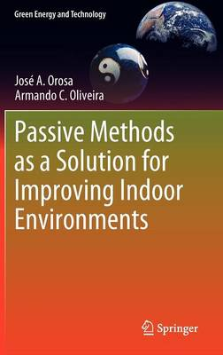 Passive Methods as a Solution for Improving Indoor Environments - Green Energy and Technology (Hardback)