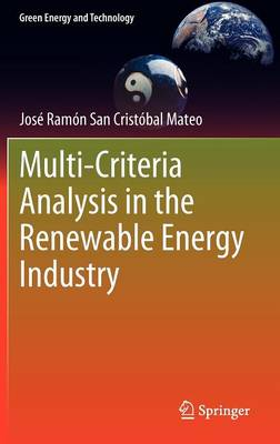 Multi Criteria Analysis in the Renewable Energy Industry - Green Energy and Technology (Hardback)